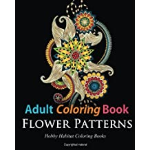 Adult Coloring Books: Flower Patterns: 50 Gorgeous, Stress Relieving Henna Flower Designs