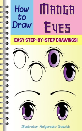 Pdf eBooks How to Draw Manga Eyes: Easy Step by Step Drawing Lessons