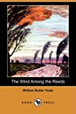 The Wind among the Reeds, W. B. Yeats, 1409935620