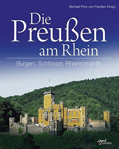 Die Preußen am Rhein: Burgen, Schlösser, Rheinromantik (Signé Lingen)
