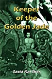 Keeper of the Golden Jade, Sasta Kai Sker, 0557558794