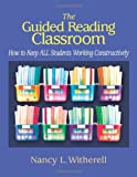 The Guided Reading Classroom, Nancy L. Witherell, 0325009244