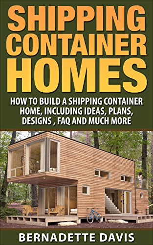 Shipping Container Homes How To Build A Shipping Container