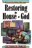 Restoring the House of God, Frank Reid, 1560433493