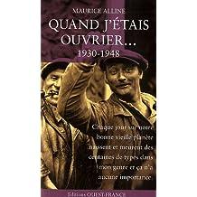 QUAND J'ETAIS OUVRIER (1930-1948)