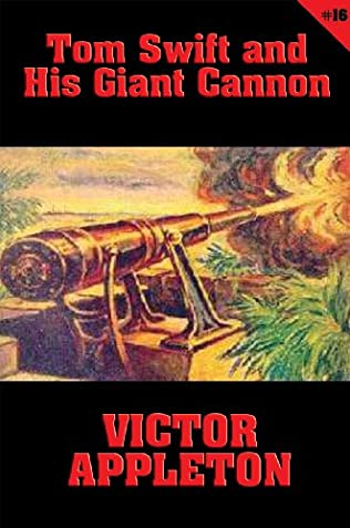 book cover of Tom Swift and His Giant Cannon
