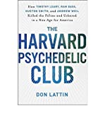 Download The Harvard Psychedelic Club: How Timothy Leary, Ram Dass, Huston Smith, and Andrew Weil Killed the Fifties and Ushered in a New Age for America (Hardback) - Common in PDF ePUB Free Online