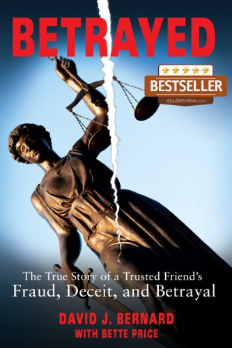 Amazoncom Betrayed The True Story Of A Trusted Friends Fraud