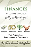img - for Finances Will Not Divorce My Marriage: Pre-Financial Relationship Guidance book / textbook / text book