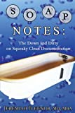 SOAP Notes: The Down and Dirty on Squeaky Clean