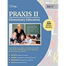 Praxis II Elementary Education:  Curriculum, Instruction, and Assessment (5017): Test Prep and Practice Questions...
