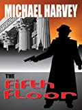 The Fifth Floor, Michael Harvey, 1410410765