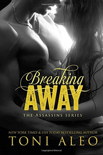 By Toni Aleo Breaking Away (Assassins ) (Volume 6) (1st First Edition) [Paperback]