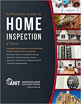 A Practical Guide To Home Inspection 4th Edition Ahit Amazon Com