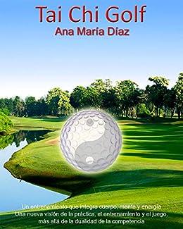 Amazon.com: Tai Chi Golf: Jugando desde el Ser (1) (Spanish ...
