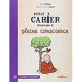 PETIT CAHIER D'EXERCICES DE PLEINE CONSCIENCE N.É.