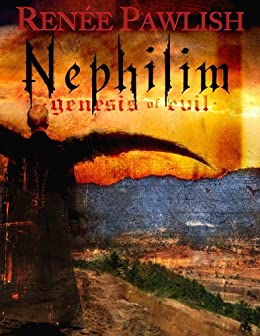 Nephilim Genesis of Evil by [Pawlish, Renee]