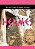 Hermes (Profiles in Greek and Roman Mythology)