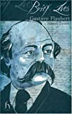 Brief Lives: Gustave Flaubert by Andrew Brown front cover