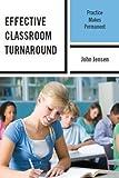 Effective Classroom Turnaround : Practice Makes Permanent, Jensen, John, 1475800983