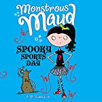 Monstrous Maud: Spooky Sports Day | A. B. Saddlewick