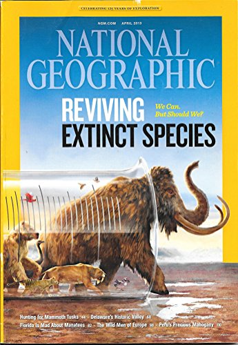 National Geographic Magazine, April 2013, Reviving Extinct Species