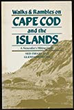 Walks & Rambles on Cape Cod and the Islands (A Naturalist's Hiking Guide)