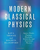 Modern Classical Physics – Optics, Fluids, Plasmas , Elasticity, Relativity, and Statistical Physics