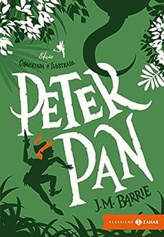 Peter Pan: edição comentada (Clássicos Zahar) por [Barrie, J. M.]