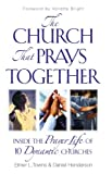 The Church That Prays Together, Elmer L. Towns and Daniel Henderson, 1600063489