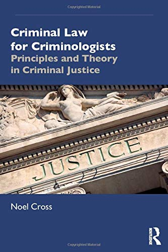 Criminal law for criminologists : principles and theory in criminal justice