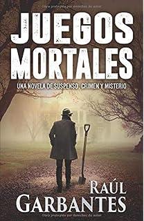 Juegos Mortales: Una novela de suspenso, crimen y misterio (Spanish Edition)