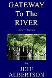 Gateway to the River, Jeffrey Albertson, 0557202566