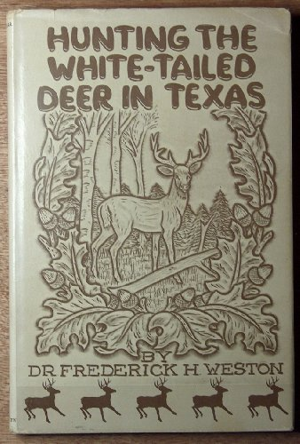 Hunting the white-tailed deer in Texas (White Weston)