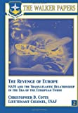 The Revenge of Europe - NATO and the Transatlantic Relationship in the Era of the European Union, Christopher Cotts, 1478380934