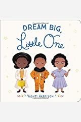 Dream Big, Little One (Vashti Harrison) Board book