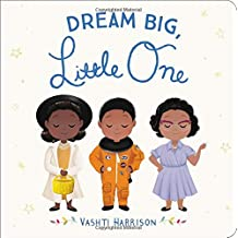 Dream Big, Little One (Vashti Harrison)
