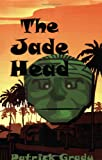 The Jade Head, Patrick Grady, 1931741441