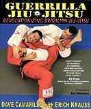 Guerrilla Jiu-Jitsu: Revolutionizing Brazilian Jiu-Jitsu [Paperback] [2006] (Author) Dave Camarillo, Erich Krauss, Eric Hendrikx