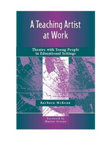 A Teaching Artist at Work: Theatre with Young People in...