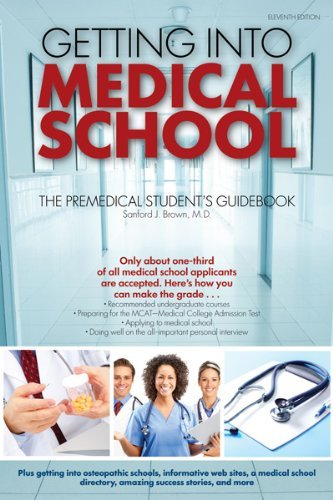 Getting Into Medical School: The Premedical Student's Guidebook by Brown M.D. Sanford J. (2011-06-01) Paperback