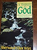 A Thirst for God, Sherwood E. Wirt, 0310346401