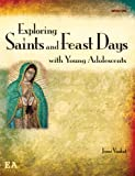 Exploring Saints and Feast Days with Young Adolescents, Jenni Vankat, 0884899497