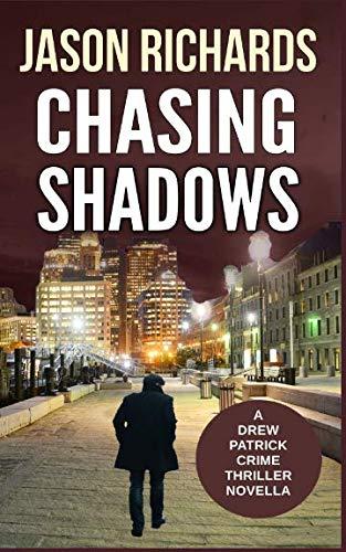 Chasing Shadows: A Gripping Drew Patrick Crime Thriller Novella (Drew Patrick Private Investigator Series)