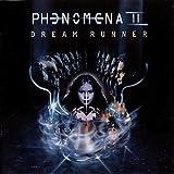 Phenomena II Dream Runner