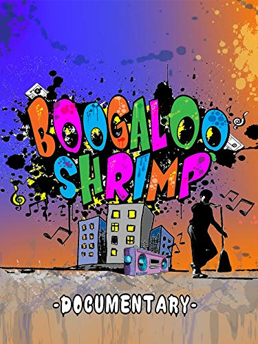 (Boogaloo Shrimp Documentary)