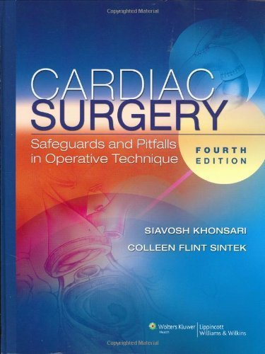Cardiac Surgery: Safeguards and Pitfalls in Operative Technique by Siavosh Khonsari - In Malls Flint