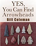 Yes, You Can Find Arrowheads!