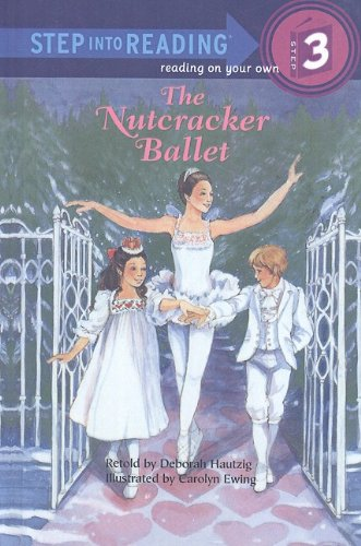 The Nutcracker Ballet (Step Into Reading: A Step 3 Book) -