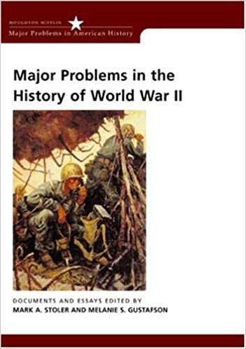 com major problems in the history of world war ii  major problems in the history of world war ii documents and essays major problems in american history series 1st edition